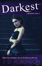 Darkest, BK 2 of Lightwalkers (completed) by Sachula