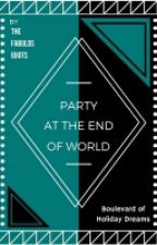 Party At the End Of the World by TheFabulosIdiots