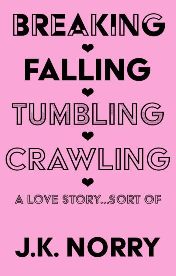 Breaking, Falling, Tumbling, Crawling