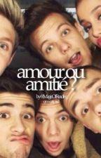 Amour ou Amitié ? [A.G-Z.M] by MagieOfReading