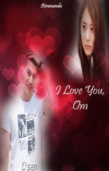 I love you, Om