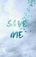 {Save Me}l.s by imthefuckingmomy