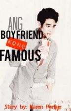 Ang Boyfriend kong Famous by krnprlj