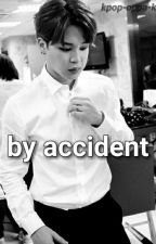 by accident by kpop-oppa-k