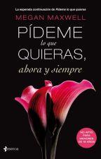 Pídeme Lo Que Quieras; Ahora Y Siempre. by vale_ortiz11