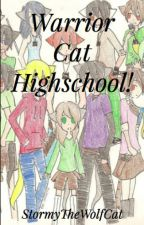 Warrior Cats High School! by StormyTheWolfCat