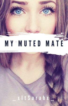 My Muted Mate | Werewolf| by _xItsSarahx_