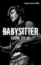 Babysitter // Ethan Dolan by DolanTwins1999