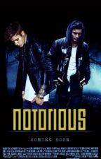 NOTORIOUS by DoeneseyaFanfics