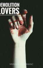 Demolition Lovers [Frerard] by myavengedromanc