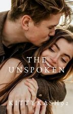 The Unspoken (One Shot)✔️ by KittyKash92
