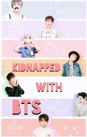 Kidnapped with BTS by Yoongurrt