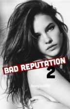 Bad reputation•2  by francylove888