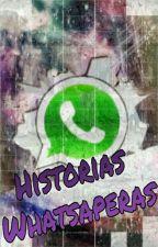 Historias Whatsaperas by TaniaKinomoto