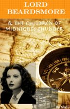Lord Beardsmore and The Children of Midnight's Thunder by The-Scrivener