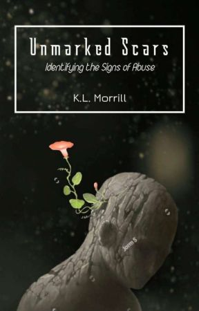 Unmarked Scars: Psychological and Sexual Abuse by klmorrillauthor