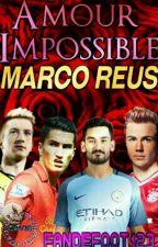amour impossible (Marco Reus) by ReusFabregasGotze123