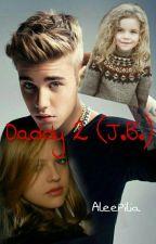 Daddy 2 (J.B.)Wattys2017 by AleePilia