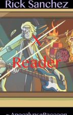 Rick Sanchez X Reader by ApocalypseRaccoon