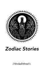 Zodiac Stories by madhatterphantrash
