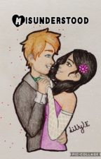 Misunderstood:Laurmau FF (Completed) by CharaLoveDreemurr