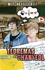 Los teoremas de ChanYeol || ChanBaek by Mitchekiller117