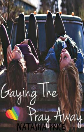 Gaying The Pray Away by Averys_Blade