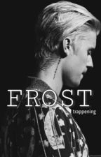 Frost by trappening