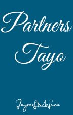 Partners Tayo (BoyXBoy) (One Shot) by JayceeLMejica