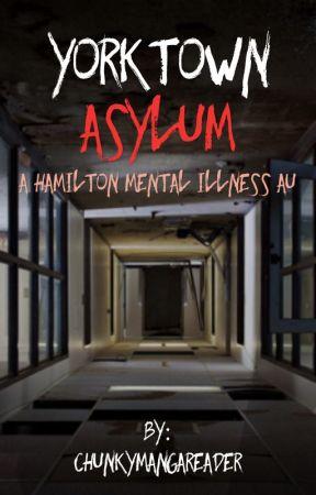 Yorktown Asylum (A Hamilton Mental Illness AU) by ChunkyMangaReader
