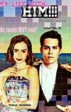 My life with him (Dylan O'brien Y Tu) [RESUBIENDO] by Angie_2708