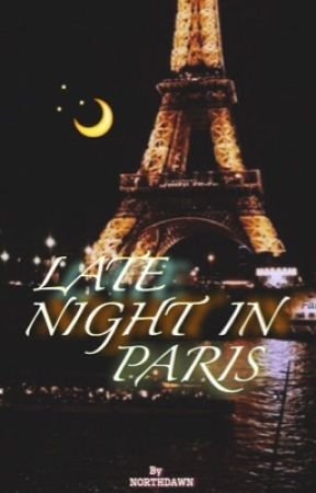 Late Night In Paris by ineedsomefries