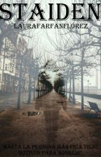 STAIDEN by LauRaFarFanFloRez