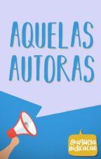 Aquelas Autoras by AquelaIndicacao