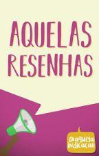 Aquelas Resenhas by AquelaIndicacao