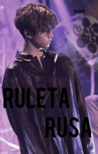 「Ruleta Rusa」 by -Alixxn