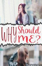 Why Should Me? by flow-flow