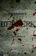 Berserkers by Lalicious