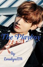 The Playboy (Jungkook x Reader) by Loreelynn1314