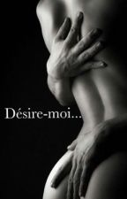 Désire-moi... [ Tome 1 ] by mnndlg