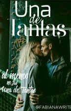 UNA DE TANTAS                     #EWA by fabianawrite
