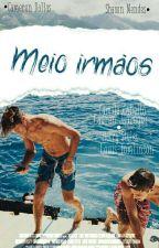 MEIO IRMÃOS - Shameron/Camren   by Livs5H