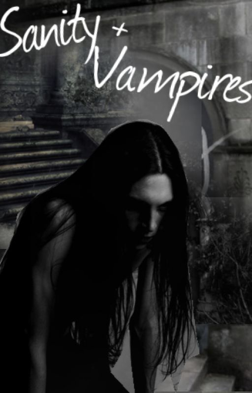 Sanity and Vampires (Captured sequel) by sandersensarah