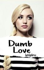 Dumb Love ▹ Bradley Steven Perry by babybluebird00