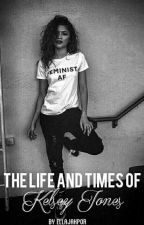 The Life and Times of Kelsey Jones by EllaJakpor