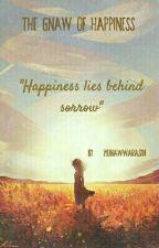 The Gnaw Of Happiness by munawwarasidi