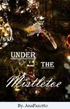 Under the mistletoe by AnaPazotto
