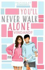 You'll Never Walk Alone  by Vindandf