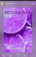 MCD One Shots by Dragonkepper333