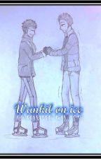 Wankil on ice (One shot) by lulu0401